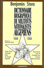 Dictionnaire biographique de militants nationalistes algériens - 600 portraits